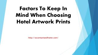 Factors To Keep In Mind When Choosing Hotel Artwork Prints