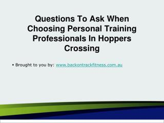Questions To Ask When Choosing Personal Training Professionals In Hopp