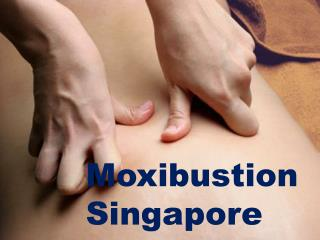 Detail About Moxibustion Singapore
