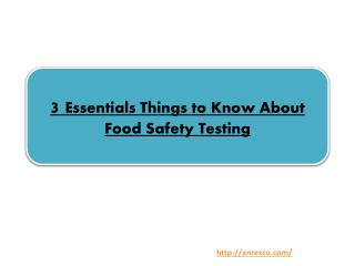 3 Essentials Things to Know About Food Safety Testing