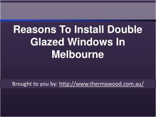 Reasons To Install Double Glazed Windows In Melbourne