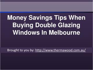Money Savings Tips When Buying Double Glazing Windows In Melbourne