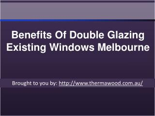 Benefits Of Double Glazing Existing Windows Melbourne