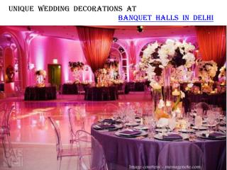 Unique wedding decorations at banquet halls in Delhi