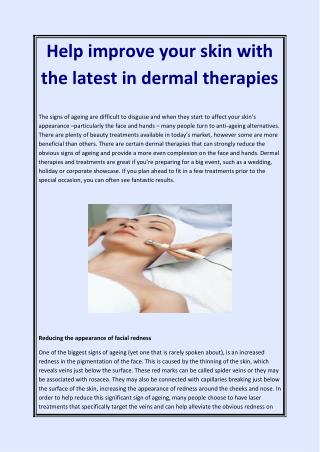 Help improve your skin with the latest in dermal therapies