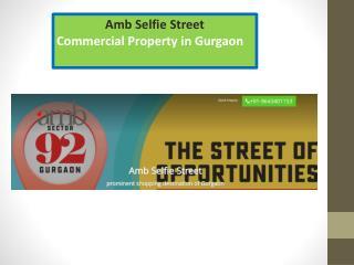 Amb Selfie Street Property in Gurgaon