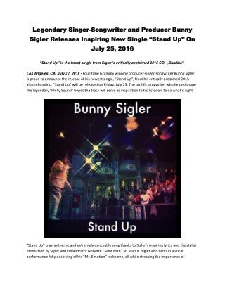 "Legendary Singer-Songwriter and Producer Bunny Sigler Releases Inspiring New Single ""Stand Up"" On July 25, 2016"