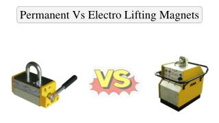 Permanent Vs Electro Lifting Magnets