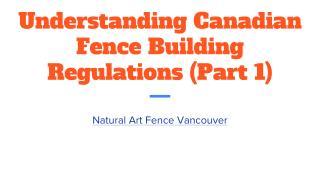 Understanding Canadian Fence Building Regulations (Part 1)