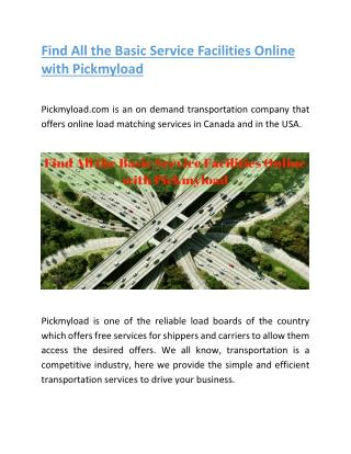 Find All the Basic Service Facilities Online with Pickmyload