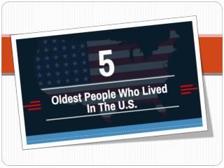 5 Oldest People Who Lived in the U.S. [Infographic]