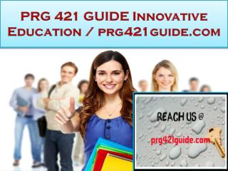 PRG 421 GUIDE Innovative Education / prg421guide.com