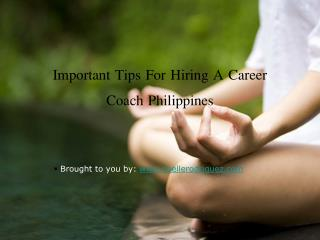 Important Tips For Hiring A Career Coach Philippines