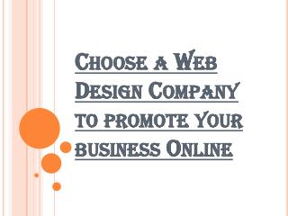 Discover a Web Design Company to promote your business Online