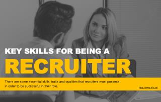 What are the key skills needed for being a recruiter?