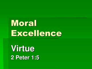 Moral Excellence