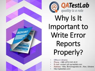 Why is it important to write error reports properly?
