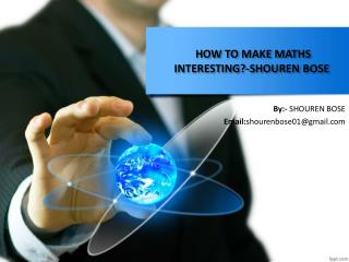How To Make Math Interesting By Shouren Bose