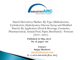 Starch Derivatives Market- increasing usage of starch products driving global revenue.