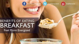Top 7 Benefits of Eating Breakfast - Live Healthy | Live Life More Tips