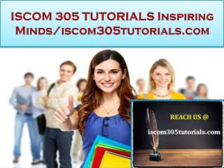 ISCOM 305 TUTORIALS Real Success / iscom305tutorials.com