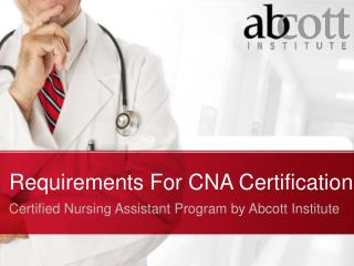 CNA Certification Requirements - Abcott