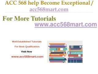 ACC 568 help Become Exceptional  / acc568mart.com