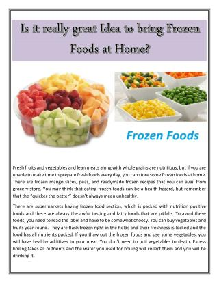 Is it really great idea to bring frozen foods at home?