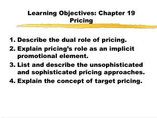 Learning Objectives: Chapter 19 Pricing