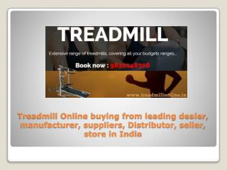 Treadmill Online buying from leading dealer, manufacturer, suppliers, Distributor, seller, store in India