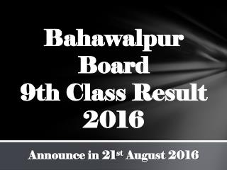 Bahawalpur Board 9th class result declare in August 2016