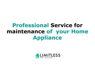 Professional Service for maintenance of  your Home Appliance