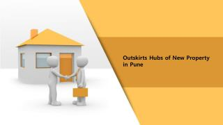 outskirt hubs of new property in pune