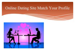 Online Dating Site Match Your Profile