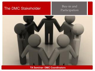 The DMC Stakeholder