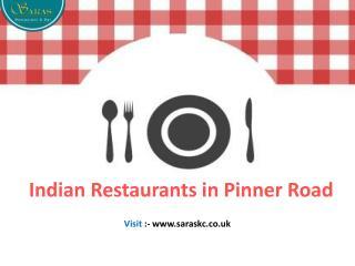 Best Deal on Indian Restaurants in Pinner Road