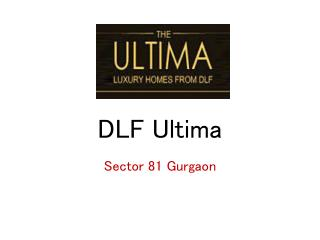 DLF Ultima Sector 81 Gurgaon – Investors Clinic