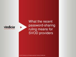 What The Recent Password-Sharing Ruling Means For SVOD Providers