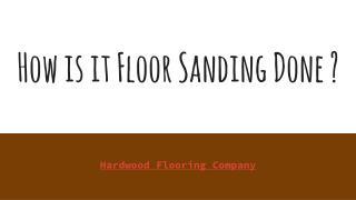How is it Floor Sanding Done