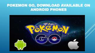 Pok�mon Go For Android phones