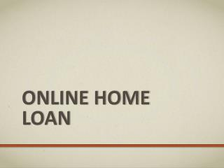 Ways to Find an Online Home Loan