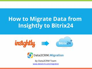 Automated Insightly to Bitrix24 Migration