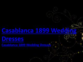 Cheap Casablanca 1899 online from Bellobridal