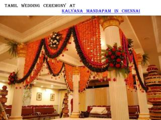 Tamil wedding ceremony at Kalyana mandapam in Chennai