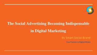 The social advertising becoming indispensable in digital marketing