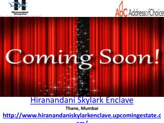 Hiranandani Skylark Enclave - Channels - VideosFanPDF