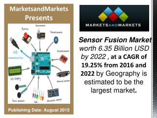 Sensor Fusion Market worth 6.35 Billion USD by 2022