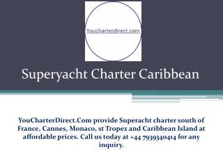 Superyacht Charter Caribbean