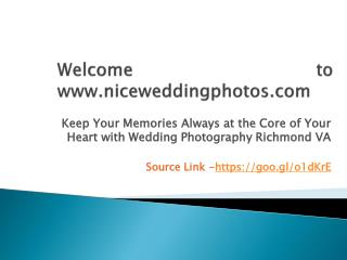 Keep Your Memories Always at the Core of Your Heart with Wedding Photography Richmond VA