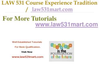 LAW 531 Course Experience Tradition / law531mart.com